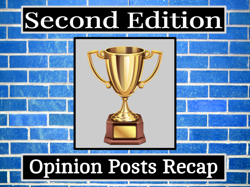Image for Opinion Posts Recap: 2nd Edition.