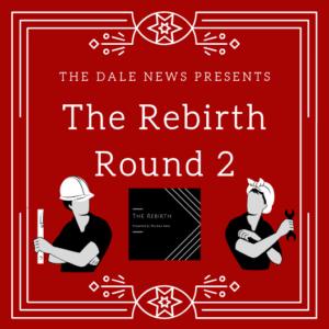 The Rebirth Round 2